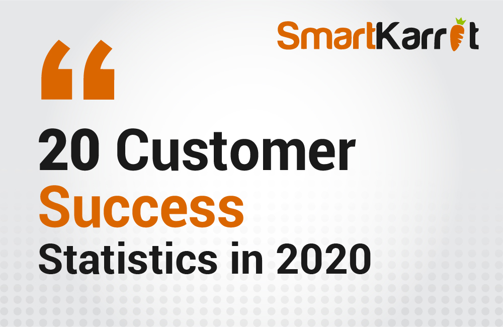 20 Customer Success Statistics in 2020