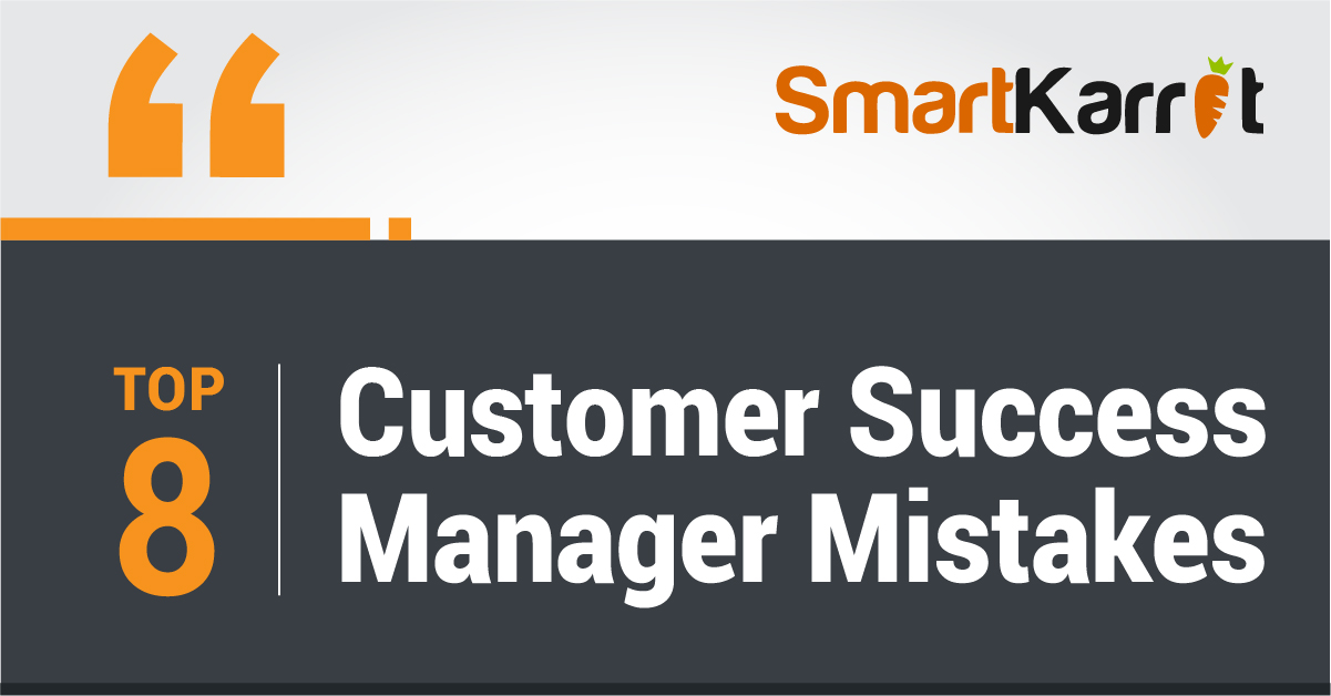 top 8 customer success manager mistakes