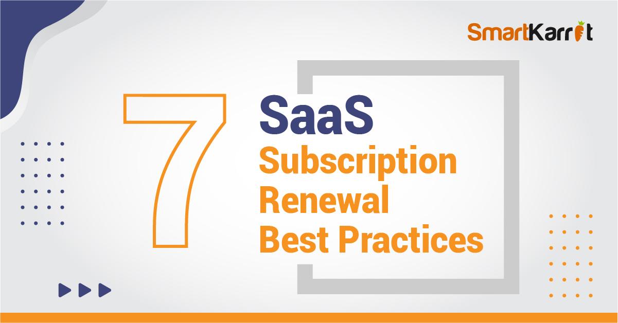 7 SaaS Subscription Renewal Best Practices