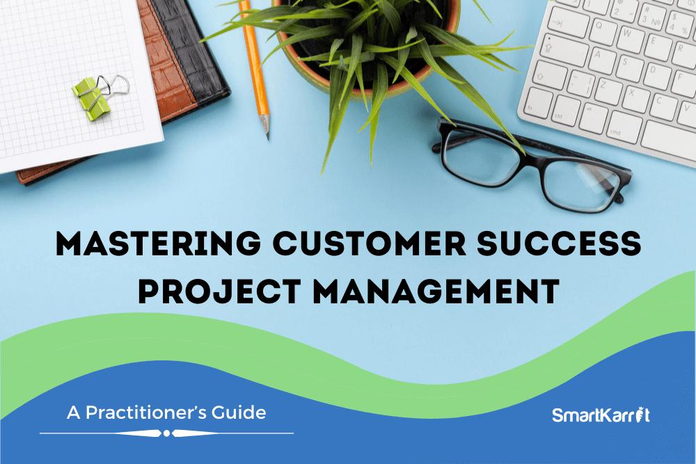 Customer-Success-Project-Management