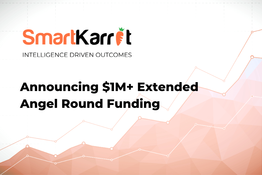 SmartKarrot $1M+ Extended Angel Round Funding