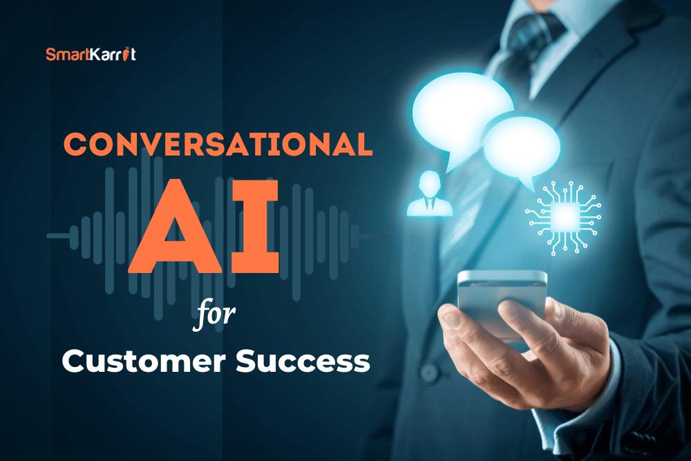 Conversational AI for Customer Success