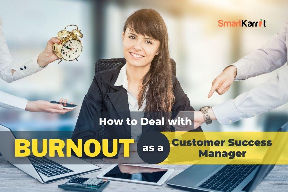 Customer Success Manager Burnout