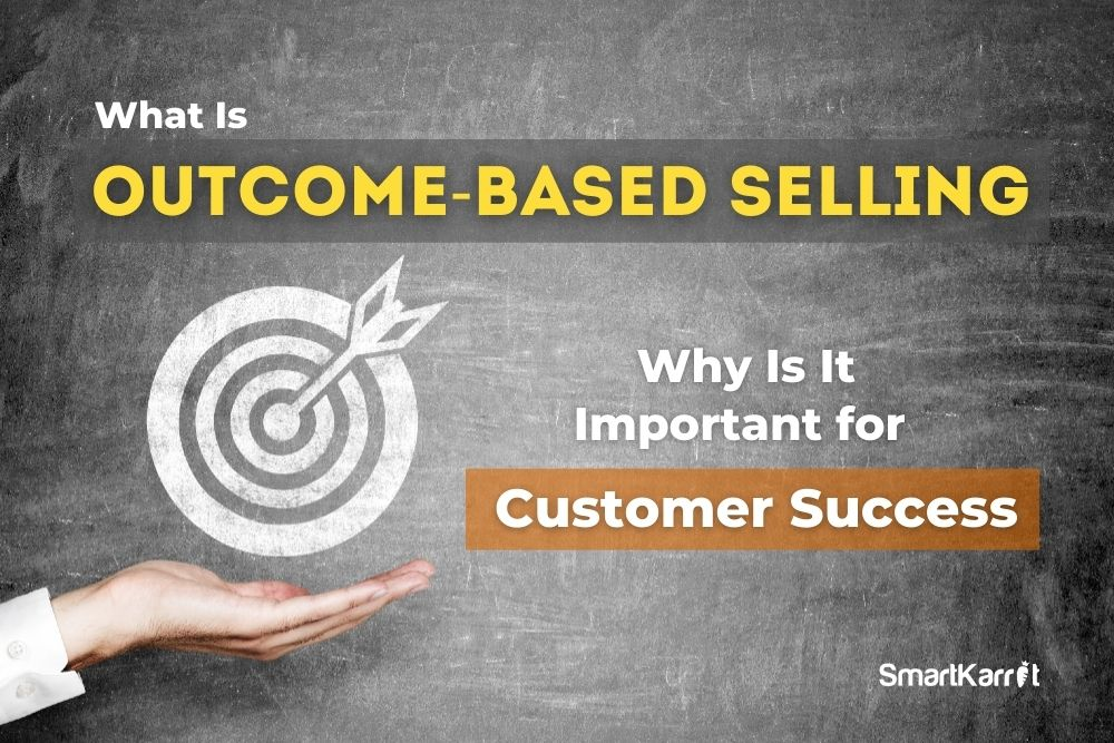 Outcome-Based Selling for Customer Success