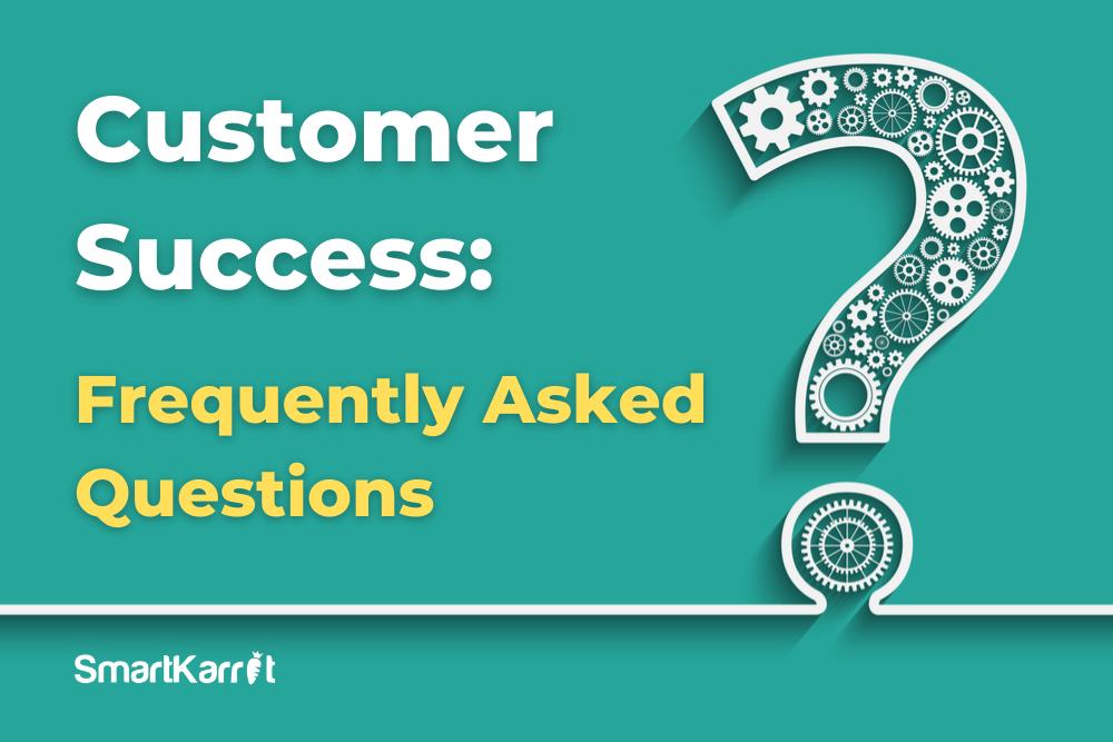Customer Success FAQs