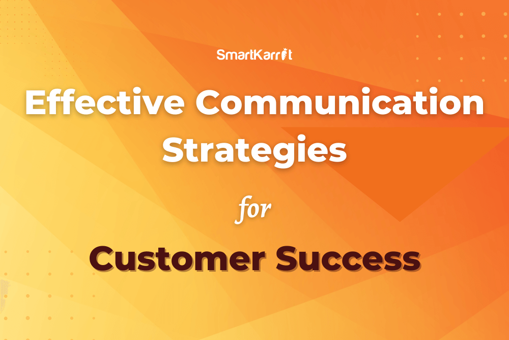 Effective-Communication-Strategies-for-Customer-Success