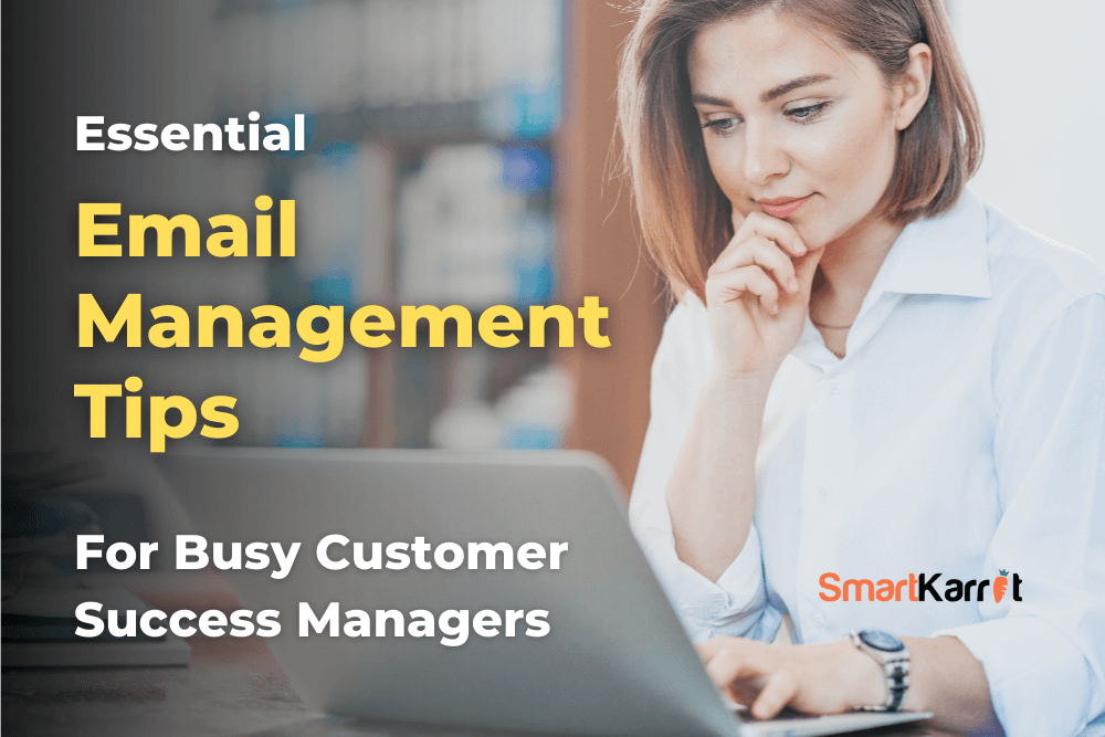 Essential Email Management Tips for Busy Customer Success Managers