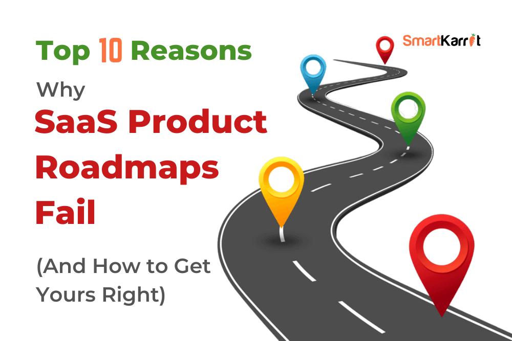 SaaS Product Roadmaps Fail