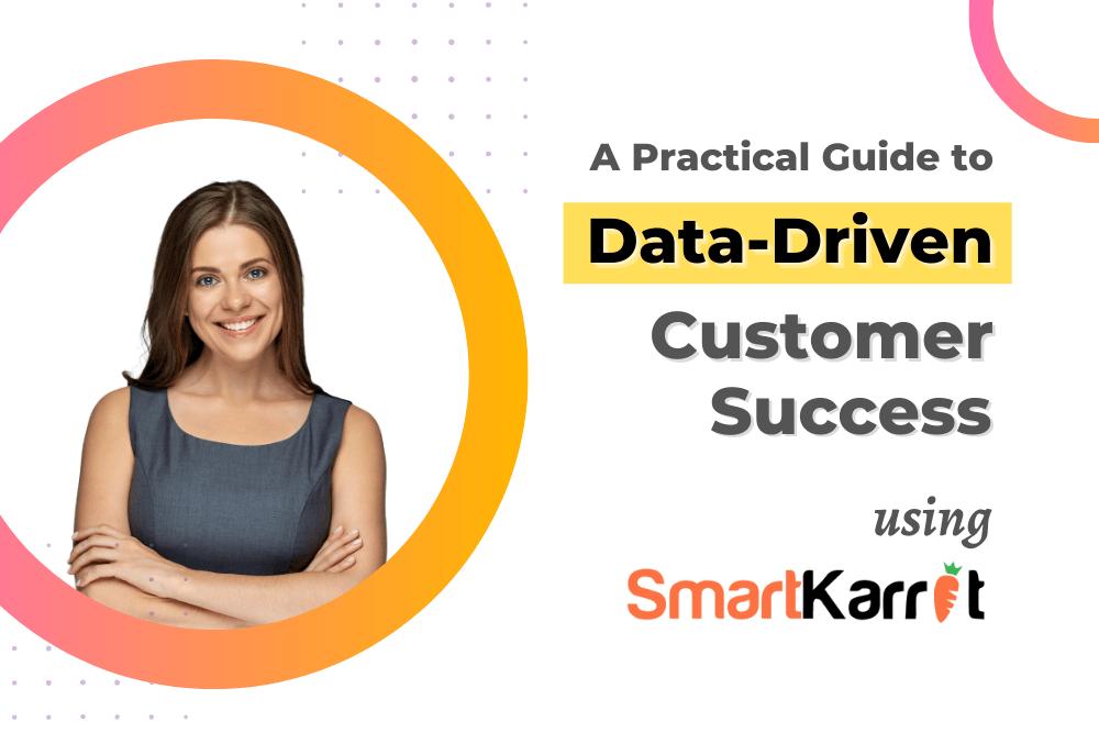 SmartKarrot Data-Driven Customer Success Platform