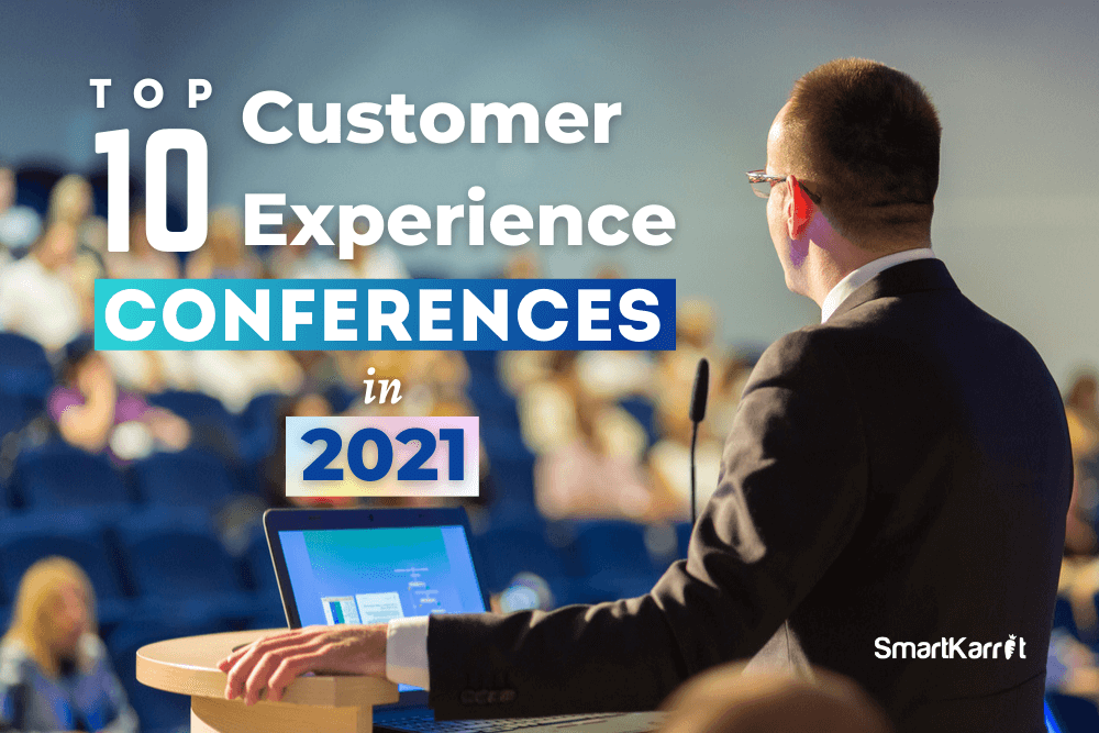Top 10 Customer Experience Conferences in 2021