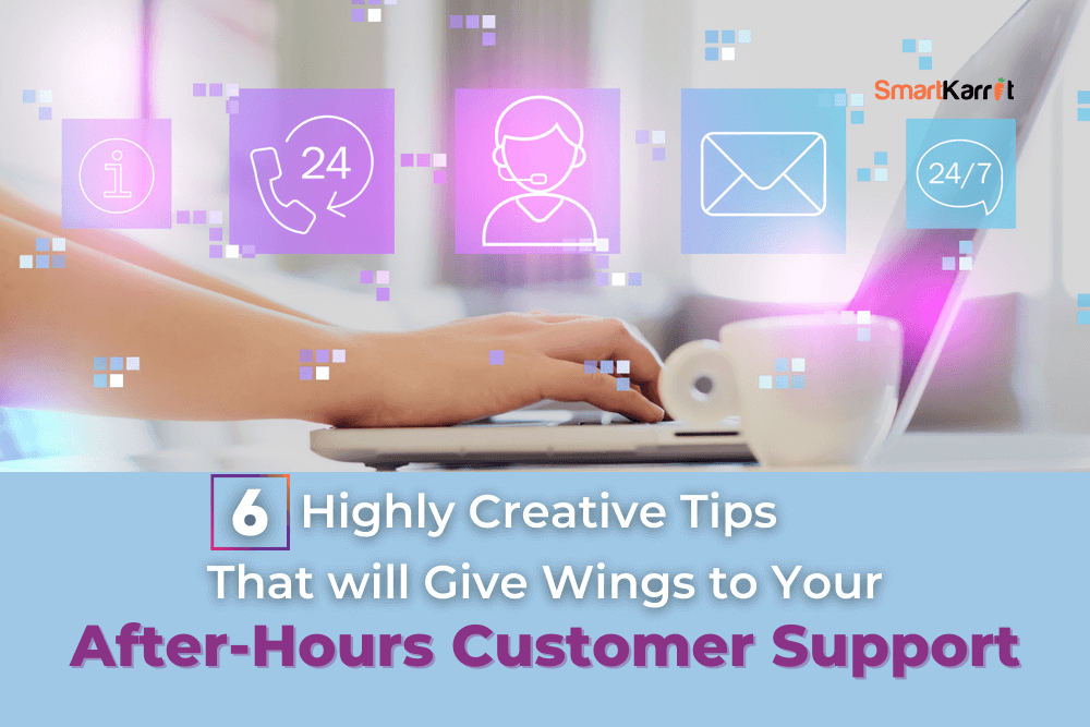 6 Creative Tips for After-Hours Customer Support