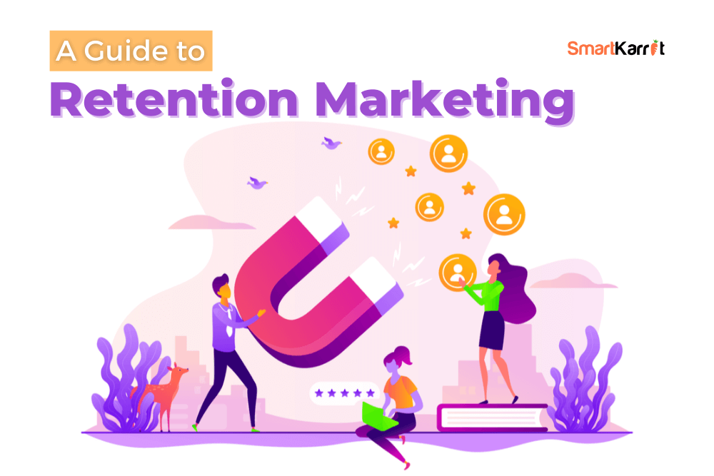 A Guide to Retention Marketing