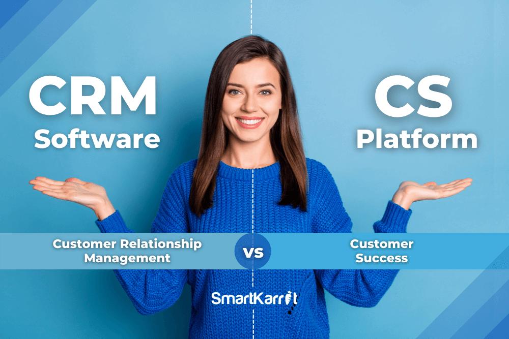 CRM vs Customer Success Platform