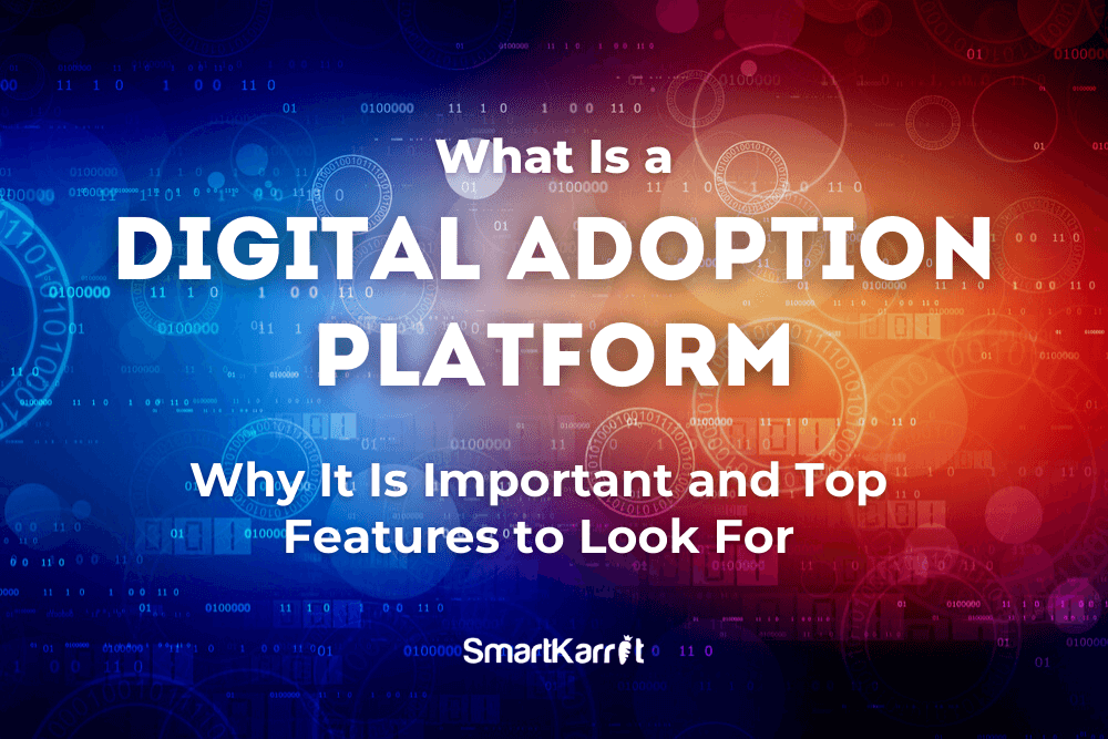 What Is a Digital Adoption Platform