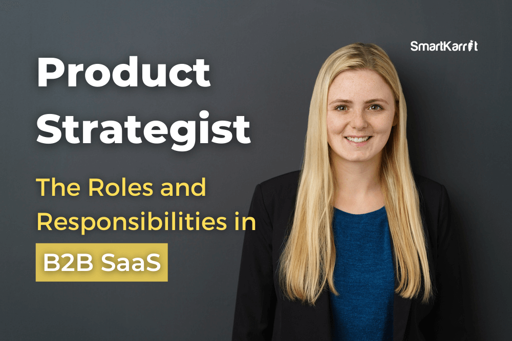 Product Strategist Roles and Responsibilities in B2B SaaS