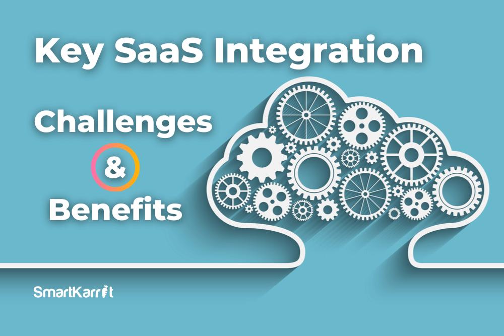 Key SaaS Integration Challenges & Benefits